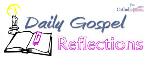 Click on the picture to read today's Gospel Reflection.