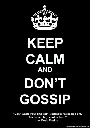 KEEP-CALM-AND-DONT-GOSSIP-MMM-02-17-2013